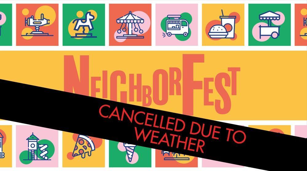 Neighborfest cancelled